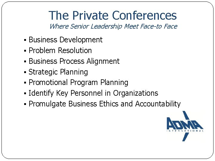 The Private Conferences Where Senior Leadership Meet Face-to Face ▪ ▪ ▪ ▪ Business