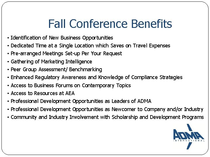 Fall Conference Benefits ▪ Identification of New Business Opportunities ▪ Dedicated Time at a