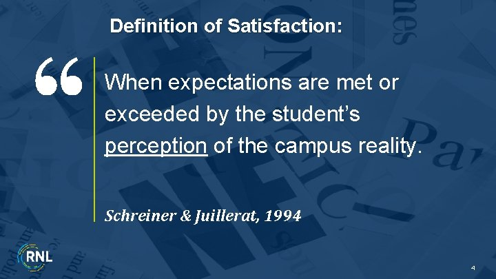 Definition of Satisfaction: When expectations are met or exceeded by the student's perception of