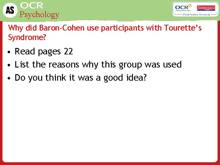 Psychology Why did Baron-Cohen use participants with Tourette's Syndrome? • Read pages 22 •