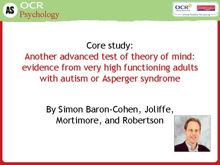 Psychology Core study: Another advanced test of theory of mind: evidence from very high