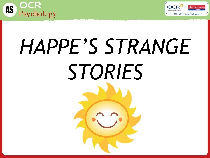 Psychology HAPPE'S STRANGE STORIES