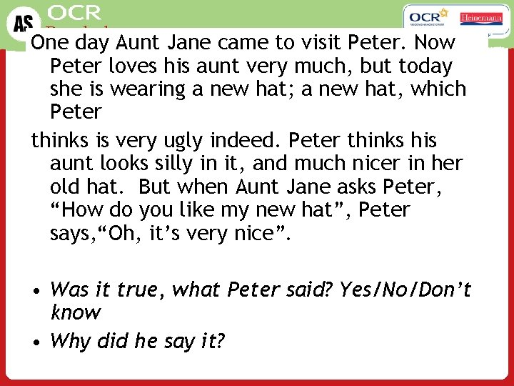 Psychology One day Aunt Jane came to visit Peter. Now Peter loves his aunt