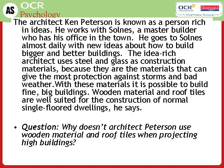 Psychology The architect Ken Peterson is known as a person rich in ideas. He