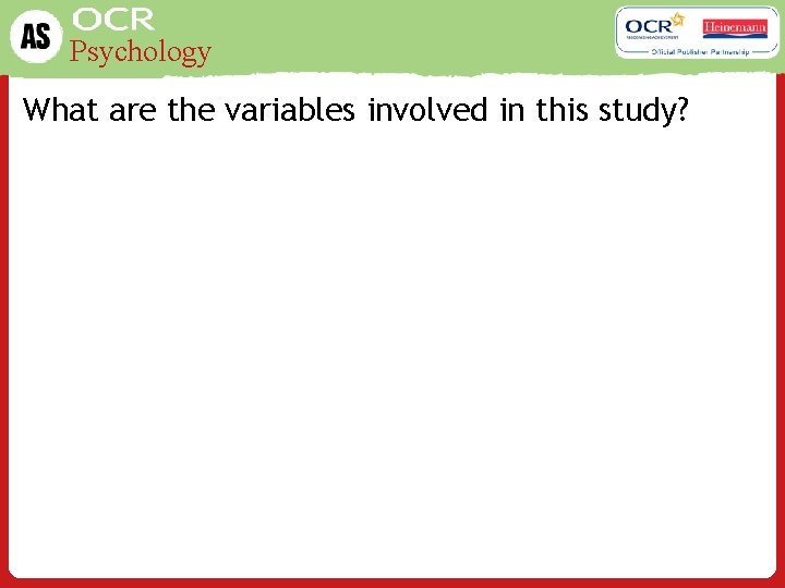 Psychology What are the variables involved in this study?