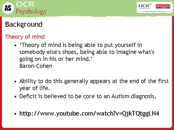 Psychology Background Theory of mind • 'Theory of mind is being able to put