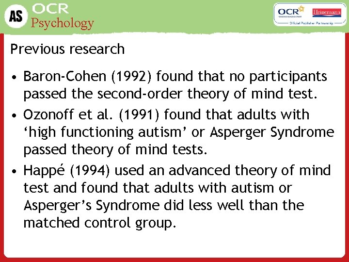 Psychology Previous research • Baron-Cohen (1992) found that no participants passed the second-order theory