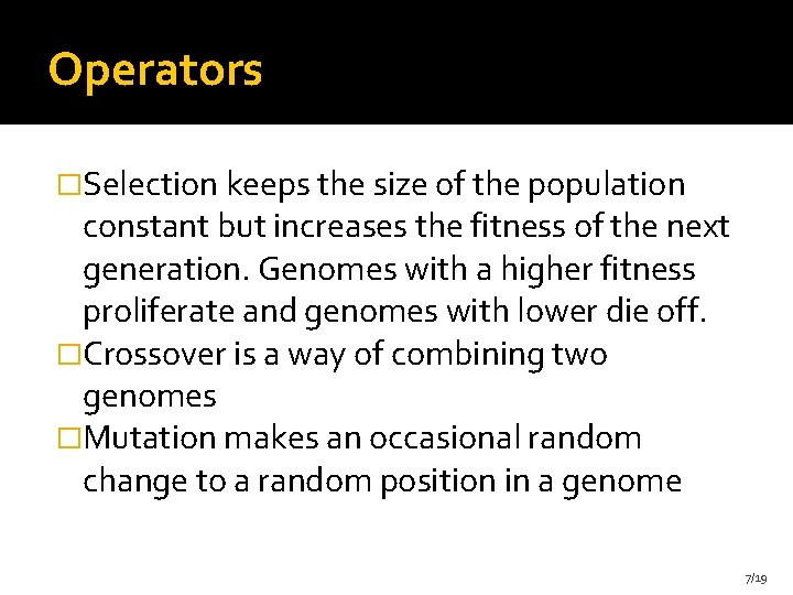 Operators �Selection keeps the size of the population constant but increases the fitness of