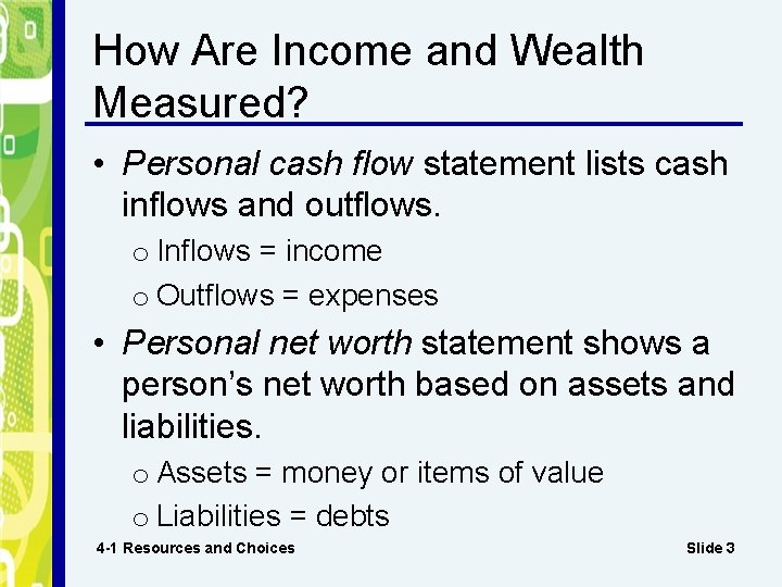 How Are Income and Wealth Measured? • Personal cash flow statement lists cash inflows