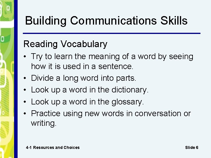 Building Communications Skills Reading Vocabulary • Try to learn the meaning of a word
