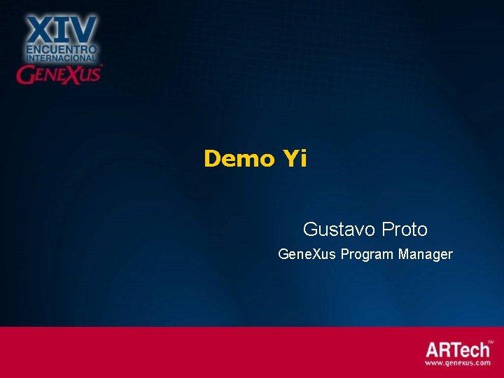 Demo Yi Gustavo Proto Gene. Xus Program Manager
