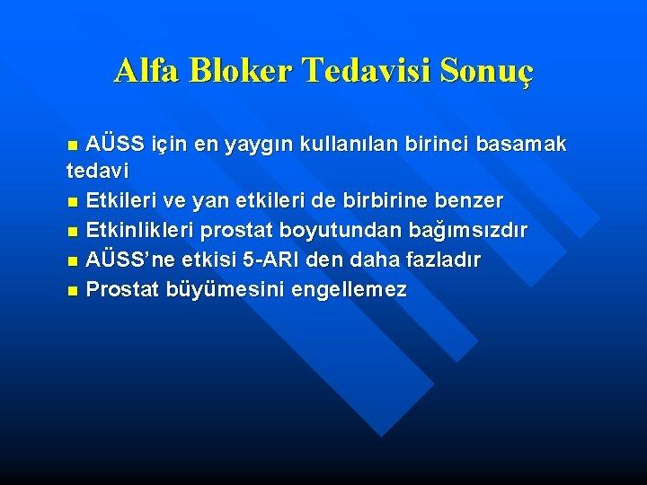 Alfa Bloker Tedavisi Sonuç AÜSS için en yaygın kullanılan birinci basamak tedavi n Etkileri