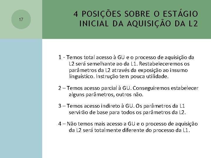 17 4 POSIÇÕES SOBRE O ESTÁGIO INICIAL DA AQUISIÇÃO DA L 2 1 -