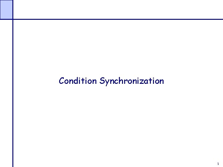 Condition Synchronization 1