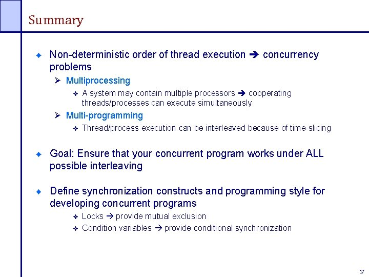 Summary Non-deterministic order of thread execution concurrency problems Ø Multiprocessing A system may contain