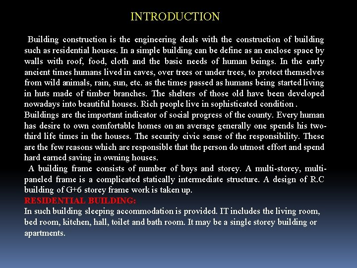 INTRODUCTION Building construction is the engineering deals with the construction of building such as