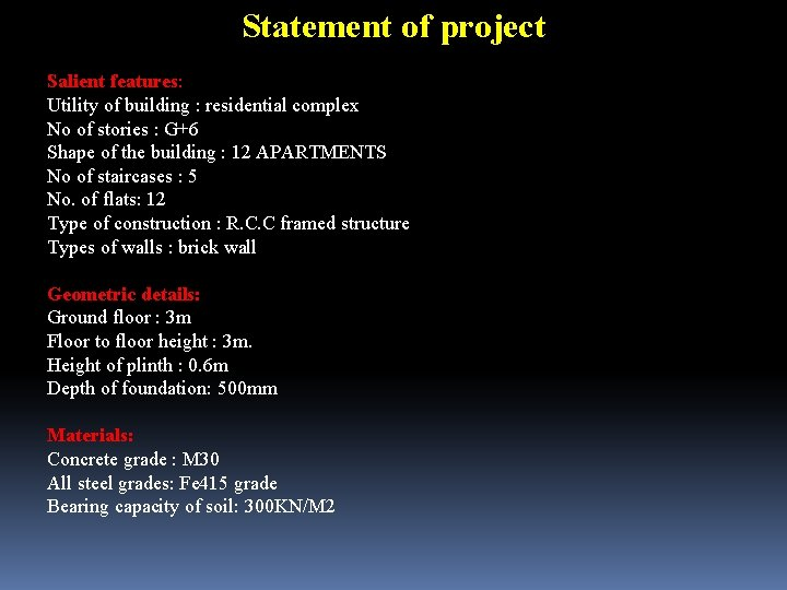 Statement of project Salient features: Utility of building : residential complex No of stories