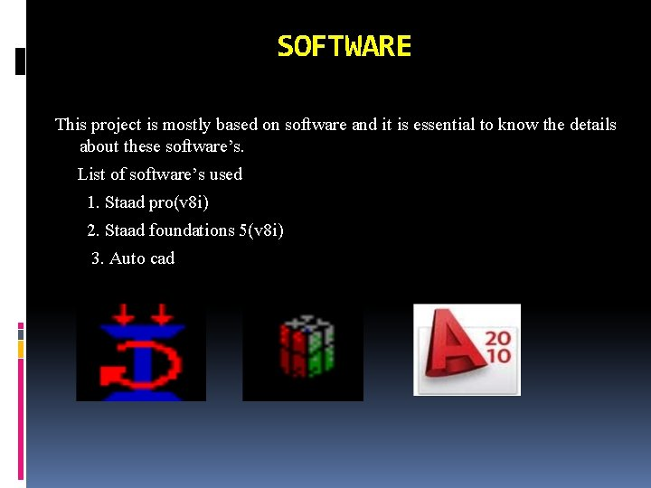 SOFTWARE This project is mostly based on software and it is essential to know