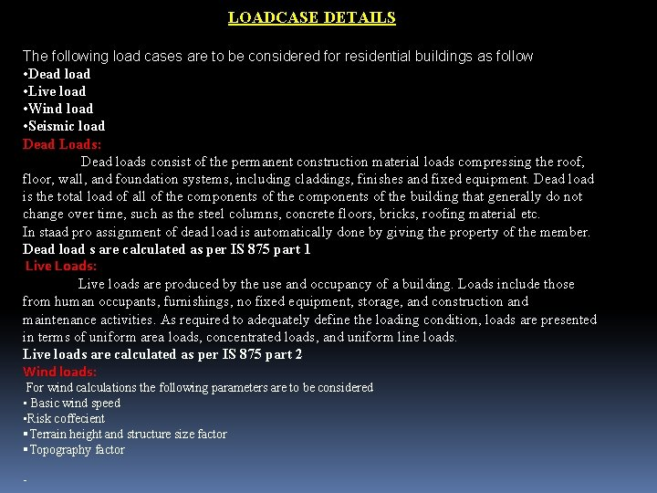LOADCASE DETAILS The following load cases are to be considered for residential buildings as