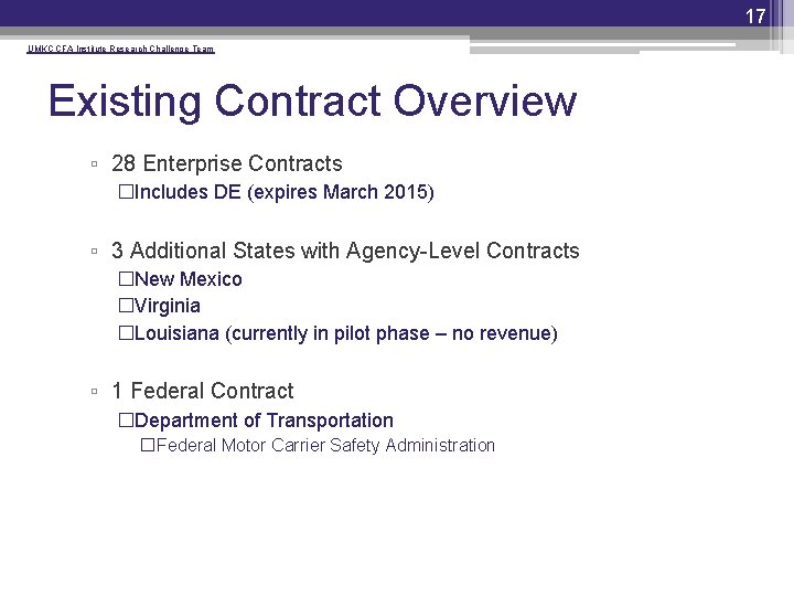 17 UMKC CFA Institute Research Challenge Team Existing Contract Overview ▫ 28 Enterprise Contracts
