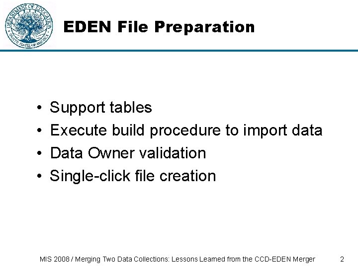EDEN File Preparation • • Support tables Execute build procedure to import data Data