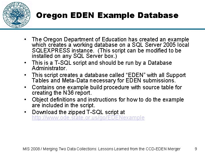 Oregon EDEN Example Database • The Oregon Department of Education has created an example