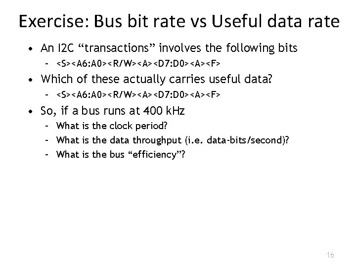 """Exercise: Bus bit rate vs Useful data rate • An I 2 C """"transactions"""""""