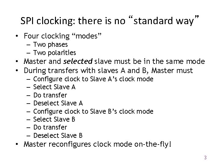"""SPI clocking: there is no """"standard way"""" • Four clocking """"modes"""" – Two phases"""