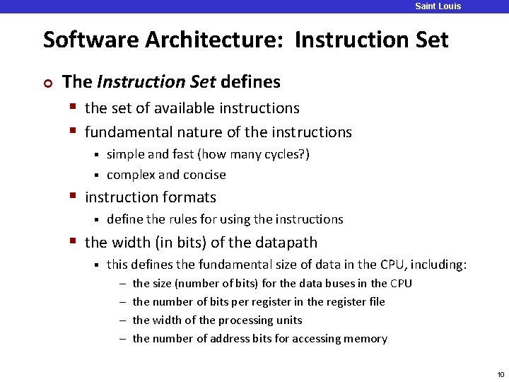 Saint Louis University Software Architecture: Instruction Set ¢ The Instruction Set defines § the