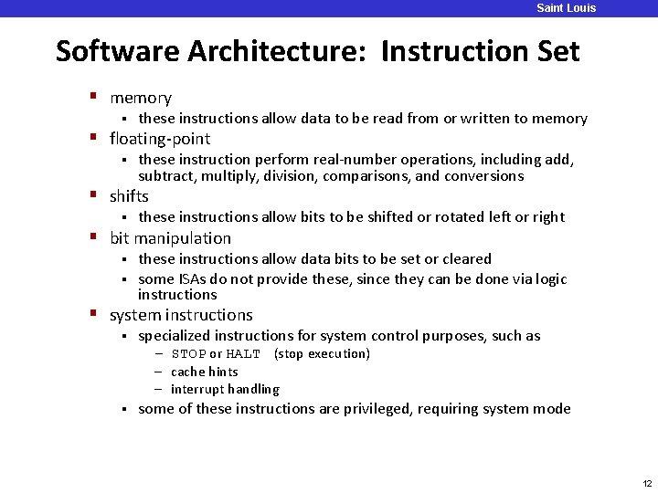 Saint Louis University Software Architecture: Instruction Set § memory § these instructions allow data