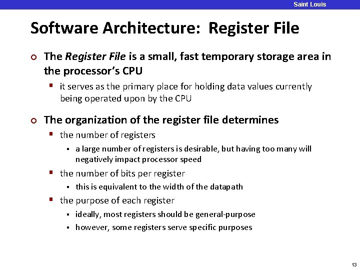 Saint Louis University Software Architecture: Register File ¢ The Register File is a small,