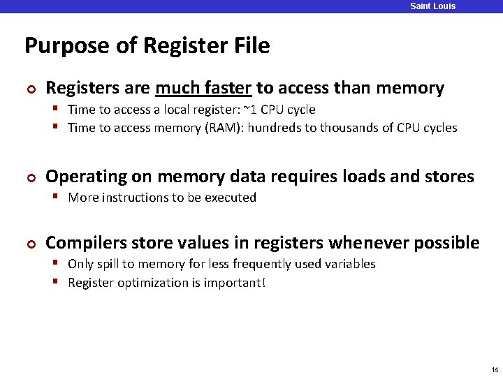 Saint Louis University Purpose of Register File ¢ Registers are much faster to access