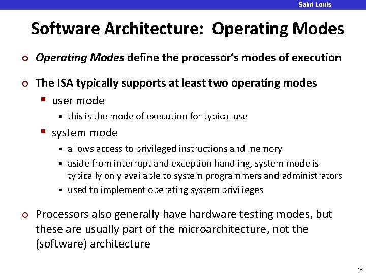 Saint Louis University Software Architecture: Operating Modes ¢ ¢ Operating Modes define the processor's