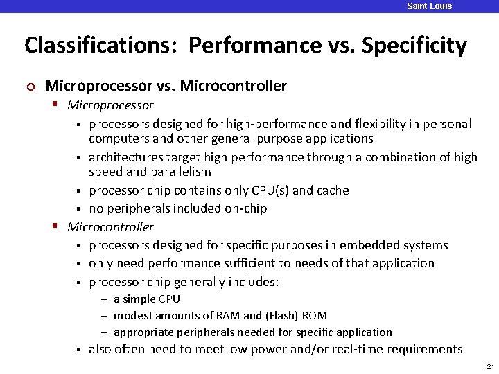 Saint Louis University Classifications: Performance vs. Specificity ¢ Microprocessor vs. Microcontroller § Microprocessors designed