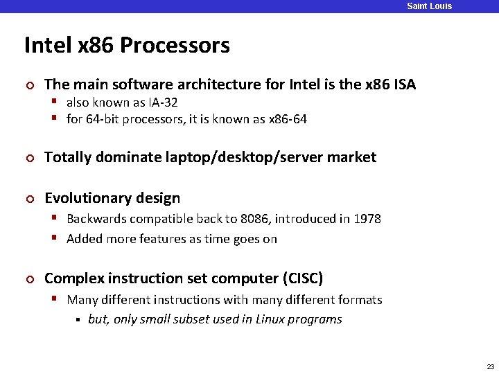 Saint Louis University Intel x 86 Processors ¢ The main software architecture for Intel