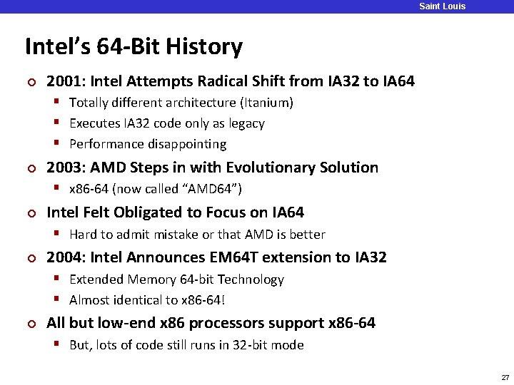 Saint Louis University Intel's 64 -Bit History ¢ 2001: Intel Attempts Radical Shift from