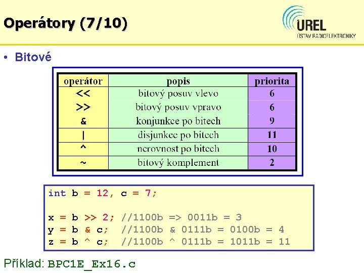 Operátory (7/10) • Bitové int b = 12, c = 7; x = b