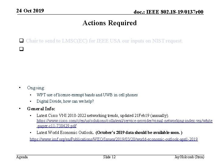 24 Oct 2019 doc. : IEEE 802. 18 -19/0137 r 00 Actions Required q