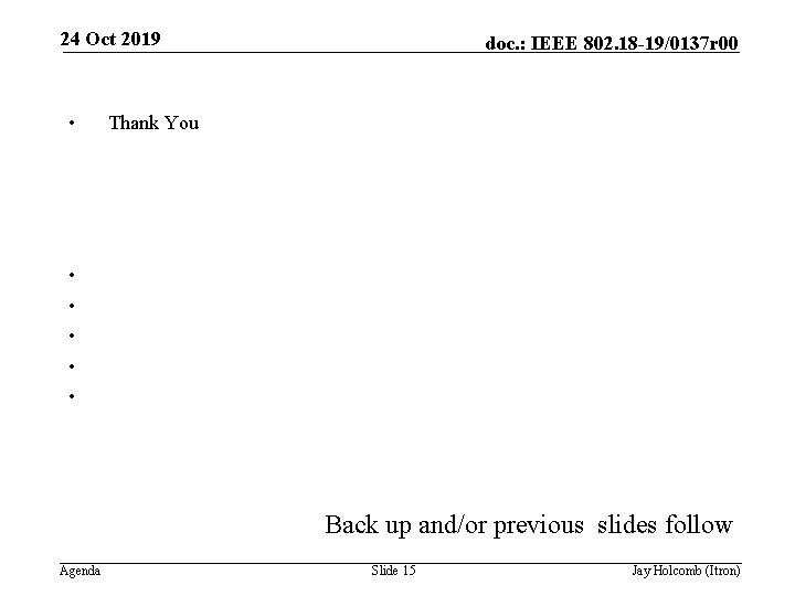 24 Oct 2019 • • • doc. : IEEE 802. 18 -19/0137 r 00