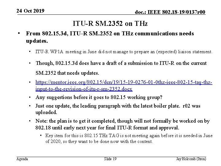 24 Oct 2019 doc. : IEEE 802. 18 -19/0137 r 00 ITU-R SM. 2352