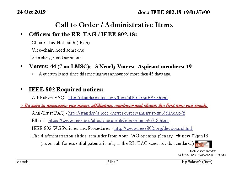 24 Oct 2019 doc. : IEEE 802. 18 -19/0137 r 00 Call to Order