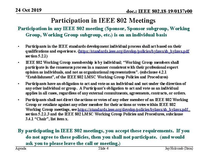 24 Oct 2019 doc. : IEEE 802. 18 -19/0137 r 00 Participation in IEEE