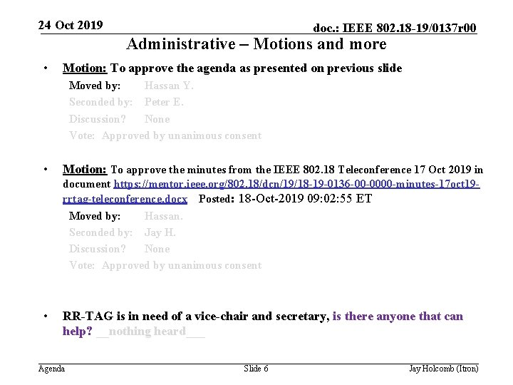 24 Oct 2019 doc. : IEEE 802. 18 -19/0137 r 00 Administrative – Motions