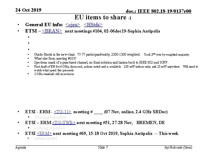 24 Oct 2019 doc. : IEEE 802. 18 -19/0137 r 00 EU items to