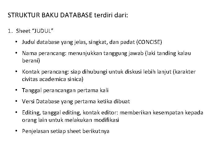 """STRUKTUR BAKU DATABASE terdiri dari: 1. Sheet """"JUDUL"""" • Judul database yang jelas, singkat,"""
