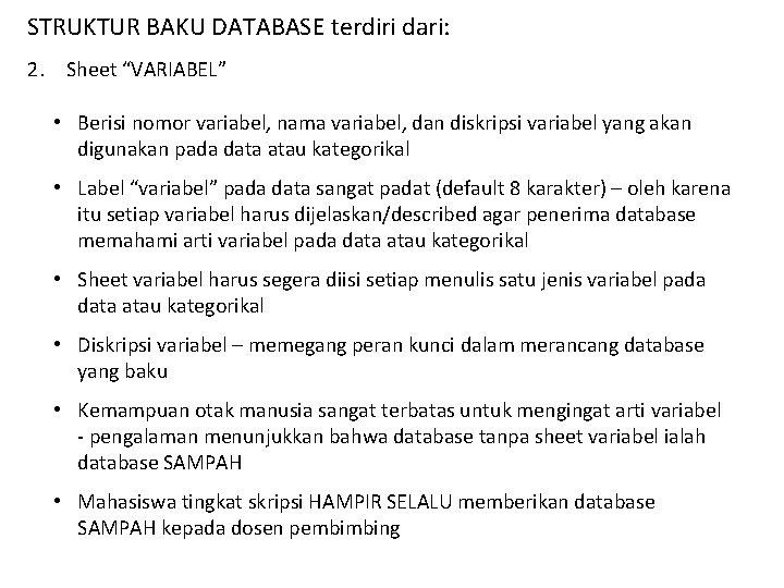 """STRUKTUR BAKU DATABASE terdiri dari: 2. Sheet """"VARIABEL"""" • Berisi nomor variabel, nama variabel,"""