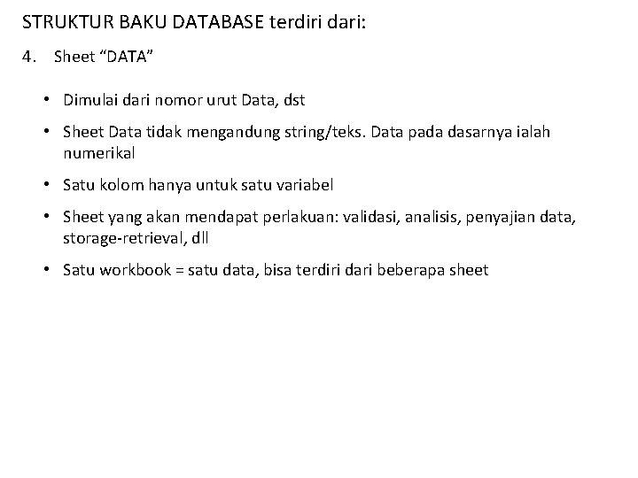"""STRUKTUR BAKU DATABASE terdiri dari: 4. Sheet """"DATA"""" • Dimulai dari nomor urut Data,"""