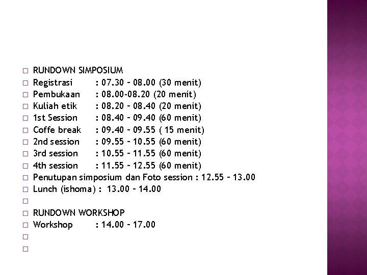 � � � � RUNDOWN SIMPOSIUM Registrasi : 07. 30 – 08. 00 (30