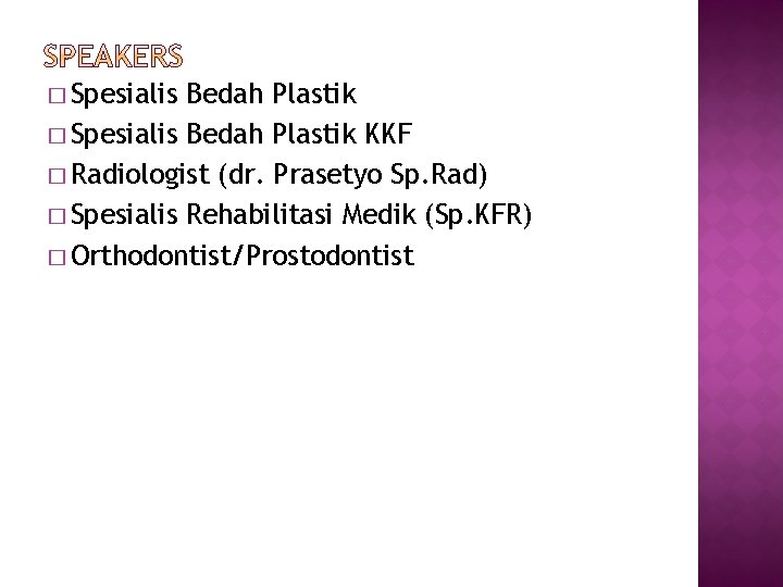 � Spesialis Bedah Plastik KKF � Radiologist (dr. Prasetyo Sp. Rad) � Spesialis Rehabilitasi