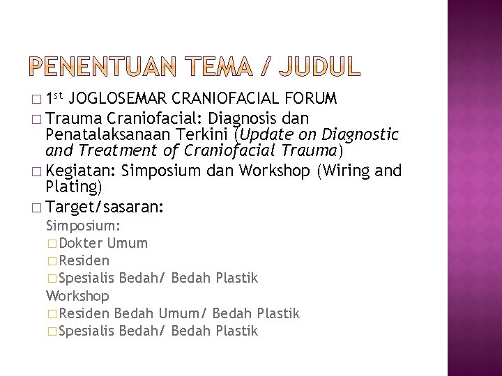 � 1 st JOGLOSEMAR CRANIOFACIAL FORUM � Trauma Craniofacial: Diagnosis dan Penatalaksanaan Terkini (Update